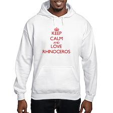 Keep calm and love Rhinoceros Hoodie