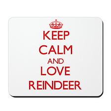 Keep calm and love Reindeer Mousepad