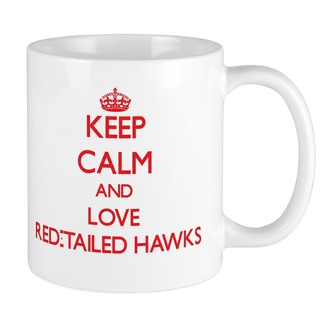 Keep calm and love Red-Tailed Hawks Mugs