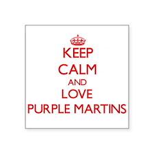 Keep calm and love Purple Martins Sticker