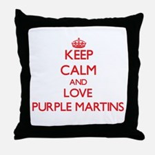 Keep calm and love Purple Martins Throw Pillow