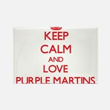 Keep calm and love Purple Martins Magnets