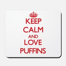 Keep calm and love Puffins Mousepad