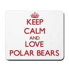Keep calm and love Polar Bears Mousepad