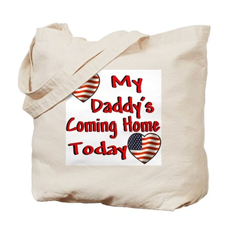Daddy's Coming Home Tote Bag