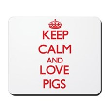 Keep calm and love Pigs Mousepad