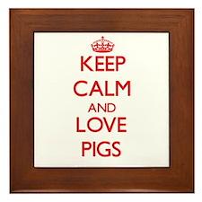 Keep calm and love Pigs Framed Tile