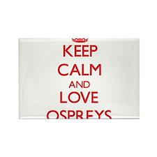 Keep calm and love Ospreys Magnets