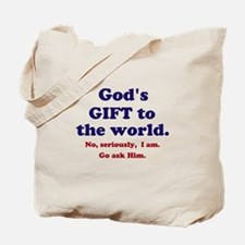 Gods Gift to the World Tote Bag