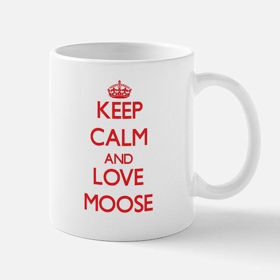 Keep calm and love Moose Mugs