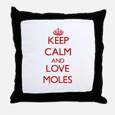 Keep calm and love Moles Throw Pillow