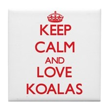 Keep calm and love Koalas Tile Coaster