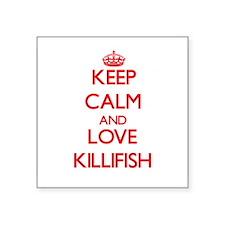 Keep calm and love Killifish Sticker