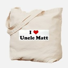 I Love Uncle Matt Tote Bag