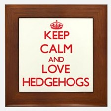 Keep calm and love Hedgehogs Framed Tile