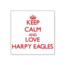 Keep calm and love Harpy Eagles Sticker