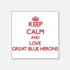 Keep calm and love Great Blue Herons Sticker