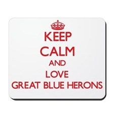 Keep calm and love Great Blue Herons Mousepad