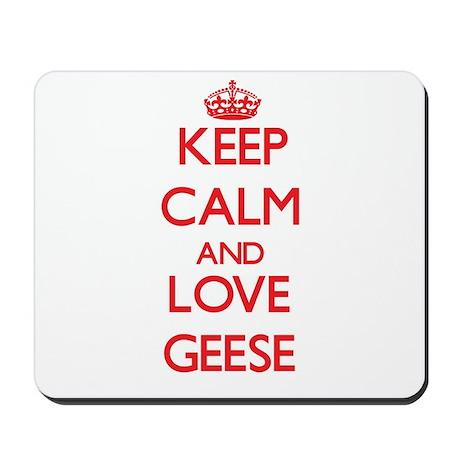 Keep calm and love Geese Mousepad
