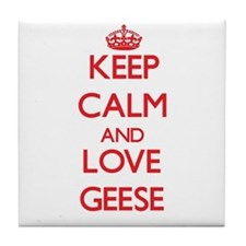 Keep calm and love Geese Tile Coaster