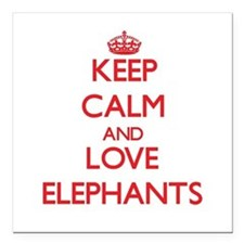 Keep calm and love Elephants Square Car Magnet 3""