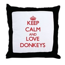 Keep calm and love Donkeys Throw Pillow