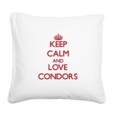 Keep calm and love Condors Square Canvas Pillow