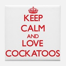 Keep calm and love Cockatoos Tile Coaster