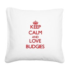 Keep calm and love Budgies Square Canvas Pillow