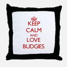 Keep calm and love Budgies Throw Pillow