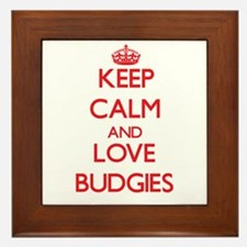Keep calm and love Budgies Framed Tile