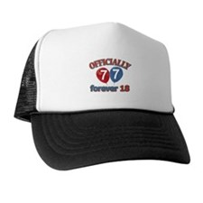Officially 77 forever 18 Trucker Hat