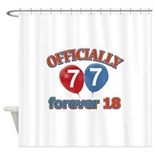 Officially 77 forever 18 Shower Curtain