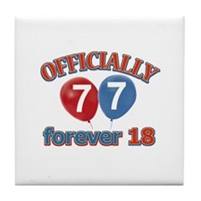Officially 77 forever 18 Tile Coaster