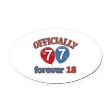 Officially 77 forever 18 Oval Car Magnet