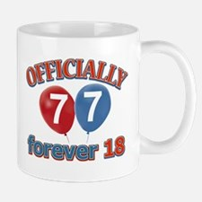 Officially 77 forever 18 Mug