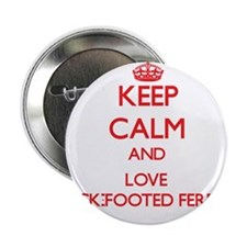 """Keep calm and love Black-Footed Ferrets 2.25"""" Butt"""