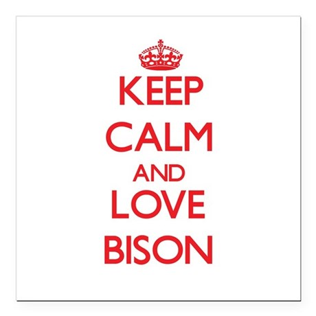 """Keep calm and love Bison Square Car Magnet 3"""" x 3"""""""
