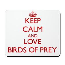 Keep calm and love Birds Of Prey Mousepad