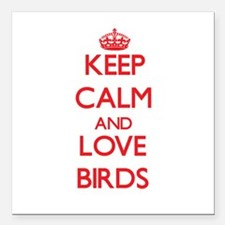 "Keep calm and love Birds Square Car Magnet 3"" x 3"""