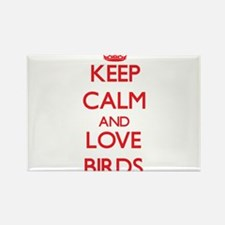 Keep calm and love Birds Magnets