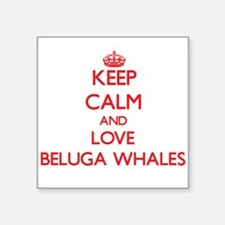 Keep calm and love Beluga Whales Sticker