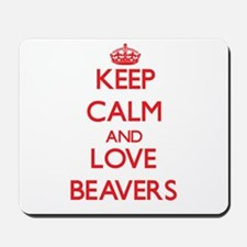Keep calm and love Beavers Mousepad