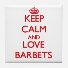 Keep calm and love Barbets Tile Coaster