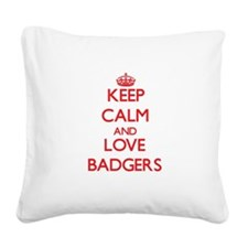 Keep calm and love Badgers Square Canvas Pillow
