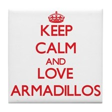 Keep calm and love Armadillos Tile Coaster