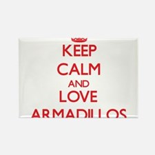 Keep calm and love Armadillos Magnets