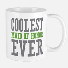 Coolest Maid of Honor Ever Mug