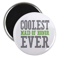 """Coolest Maid of Honor Ever 2.25"""" Magnet (10 pack)"""