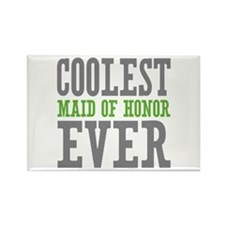 Coolest Maid of Honor Ever Rectangle Magnet (10 pa